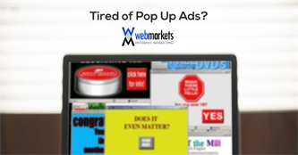 Tired Of Pop-Up Ads? Your Customers Are Too