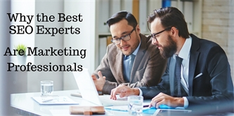 Why the Best SEO Specialists are Marketing Professionals