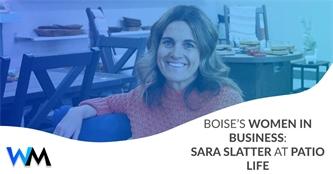 Boise's Women In Business: Sara Slatter at Patio Life
