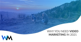 Why You Need Video Marketing in 2021