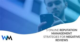 5 Online Reputation Management Strategies for Negative Reviews