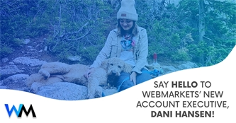 Say Hello to webmarkets' New Account Executive, Dani Hansen!