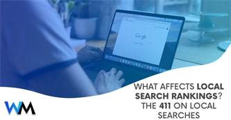 What Affects Local Search Rankings? The 411 on Local Searches