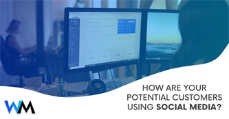 How Are Your Potential Customers Using Social Media?