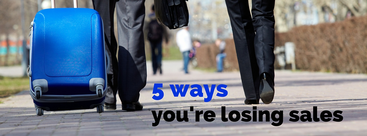 5 Ways Your Business is Losing Sales