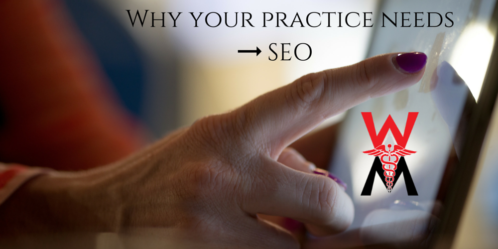 Why Your Medical Practice Needs SEO