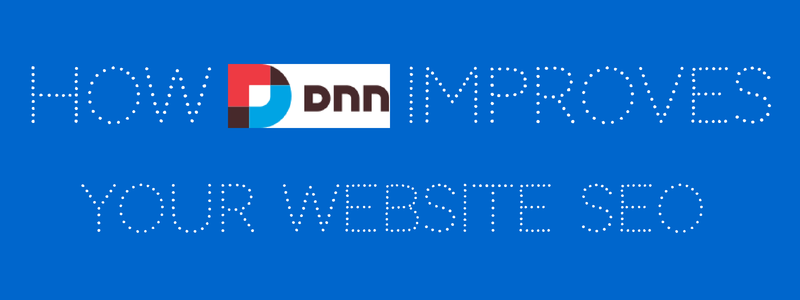 How DNN Website Software Improves Your SEO