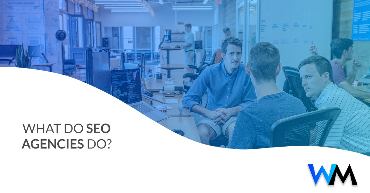 What Do SEO Agencies Do?