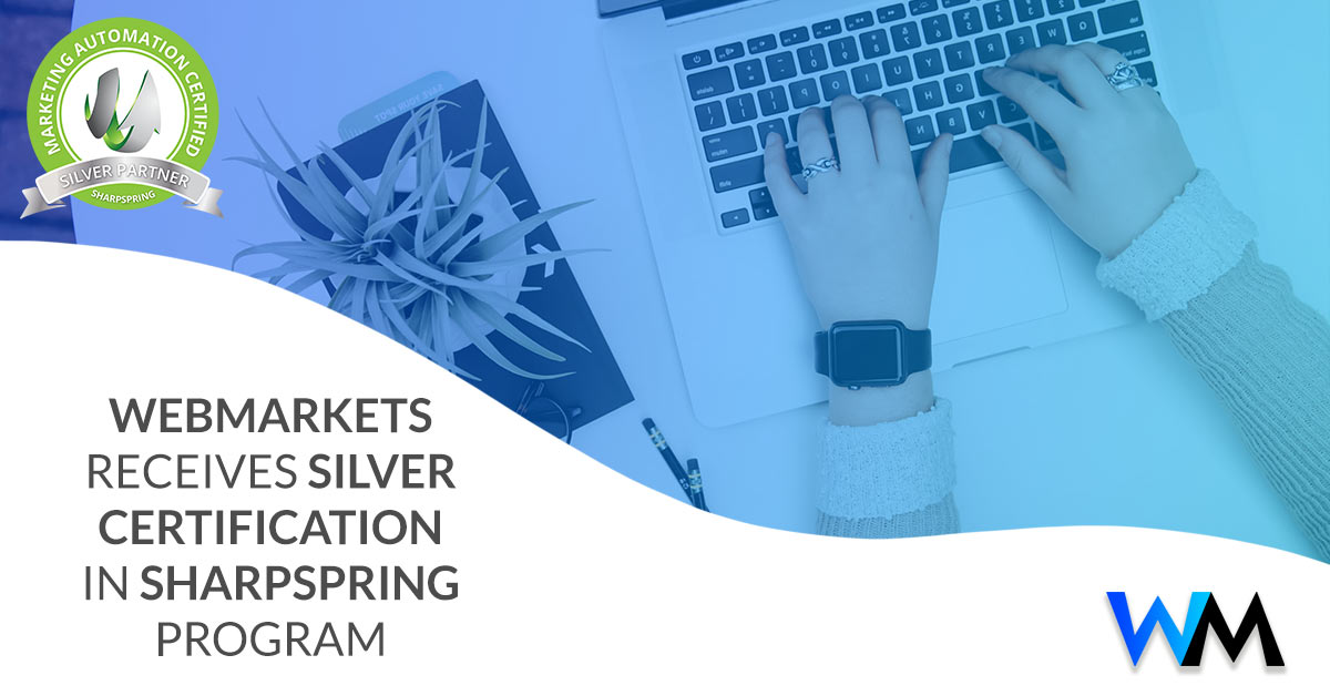 WebMarkets Receives Silver Certification in SharpSpring Partner Certification Program