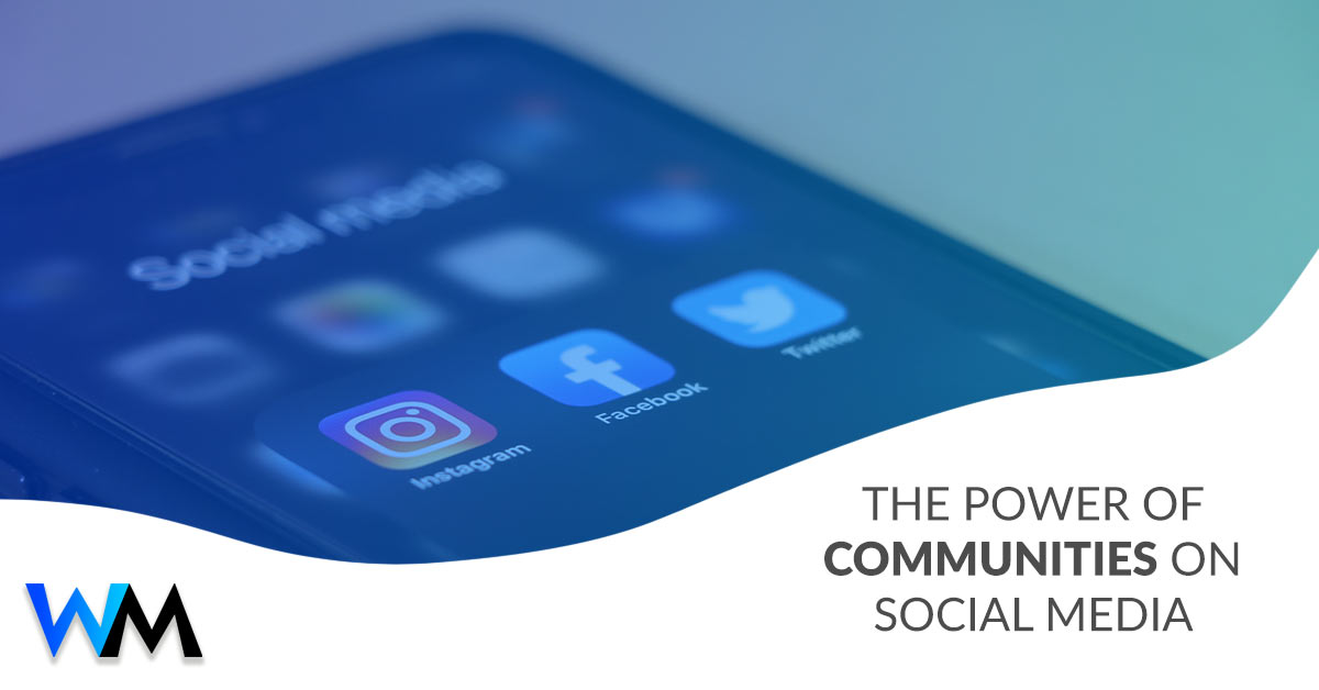 The Power of Communities on Social Media & Why Social Connections Matter